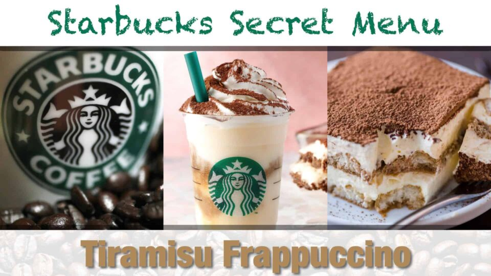 Starbucks Secret Menu Tiramisu Frappuccino Recipe