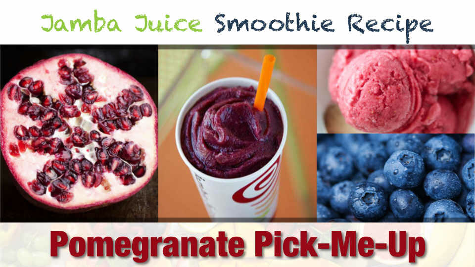 Jamba Juice Pomegranate Pick-Me-Up Smoothie Recipe
