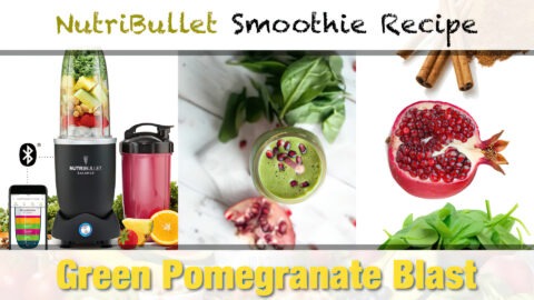 NutriBullet Green Pomegranate Blast Smoothie Recipe
