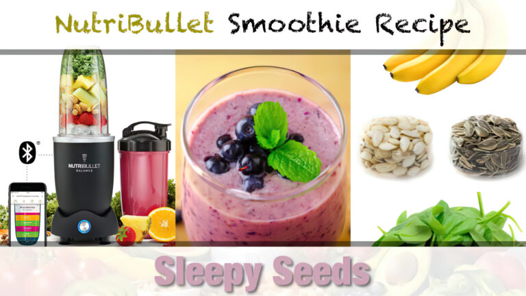 NutriBullet Sleepy Seeds Smoothie Recipe