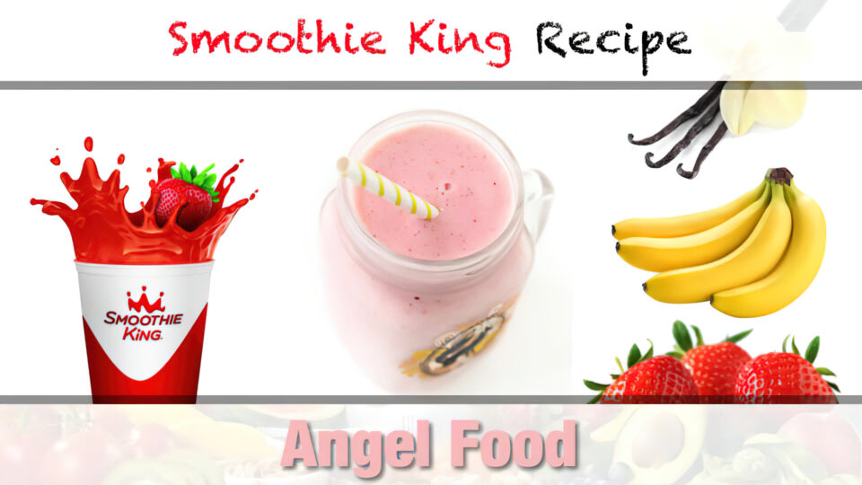 Smoothie King Angel Food Smoothie Recipe